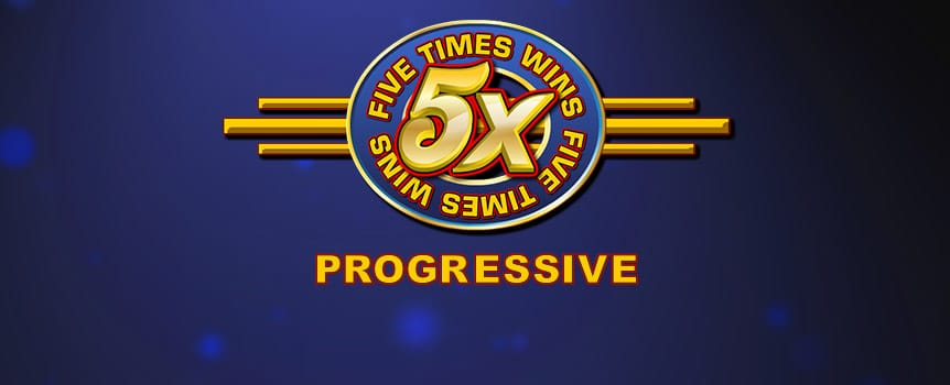 Five Times Wins is a classic 3-reel slot game that will have the purists smiling as they spin whilst they reminisce on the good old days before slots got too complicated. With a whopping 5X multiplier every time a 5X wild symbol is used in a combination, you'll be hoping the wild rolls into your payline more often than not, maybe even five times... What's more, if you land 3 of the 5X icons along with 3 coins, you are going to be taking home the progressive jackpot, then you'll really have something to smile about.