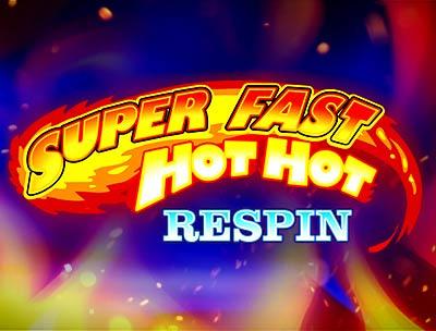 Super Fast Hot Hot - Respin